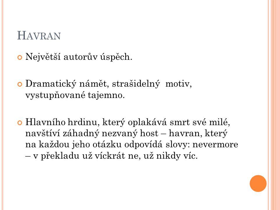 H AVRAN Největší autorův úspěch. Dramatický námět, strašidelný motiv, vystupňované tajemno.
