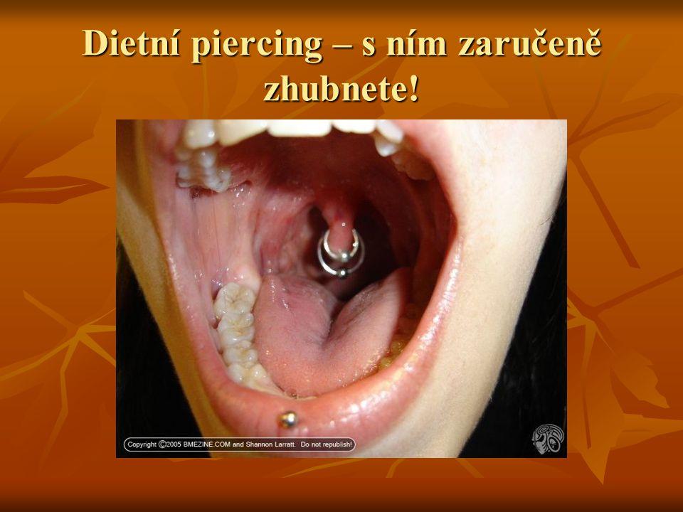 Dietní piercing – s ním zaručeně zhubnete!