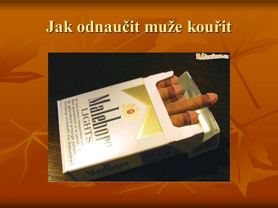 Jak odnaučit muže kouřit