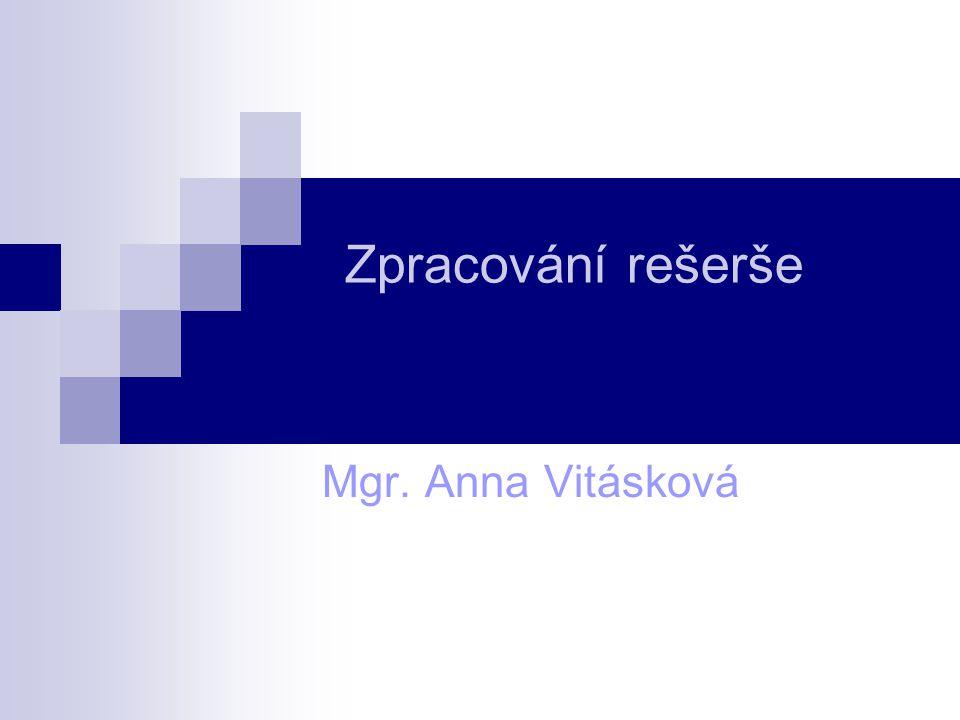 Zpracování rešerše Mgr. Anna Vitásková