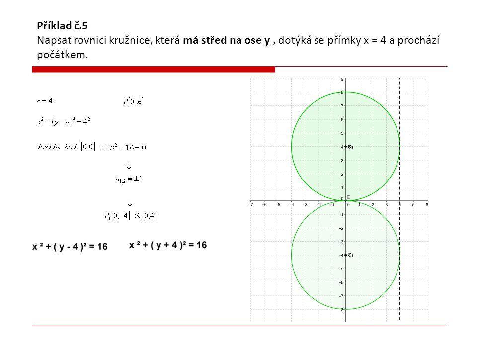 Příklad č.6 Napsat rovnici kružnice, která se dotýká obou souřadných os a střed leží na přímce x–y+2 = 0  Řešení nebude ze IV.