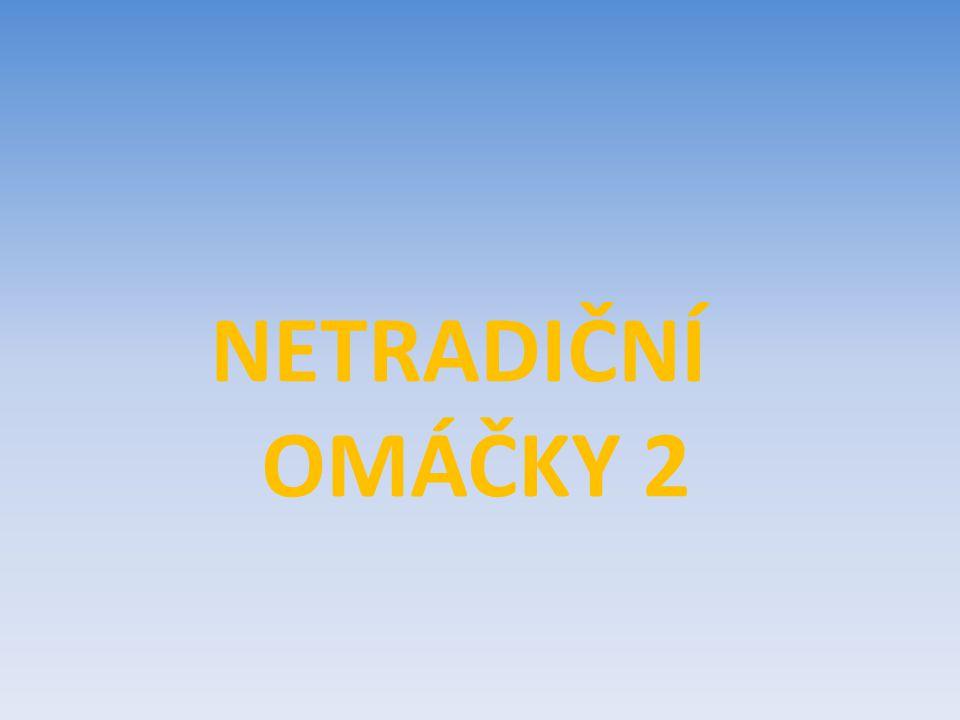 NETRADIČNÍ OMÁČKY 2