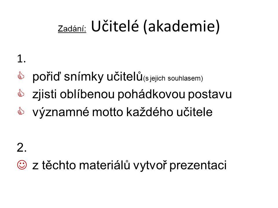 Zadání: Učitelé (akademie) 1.