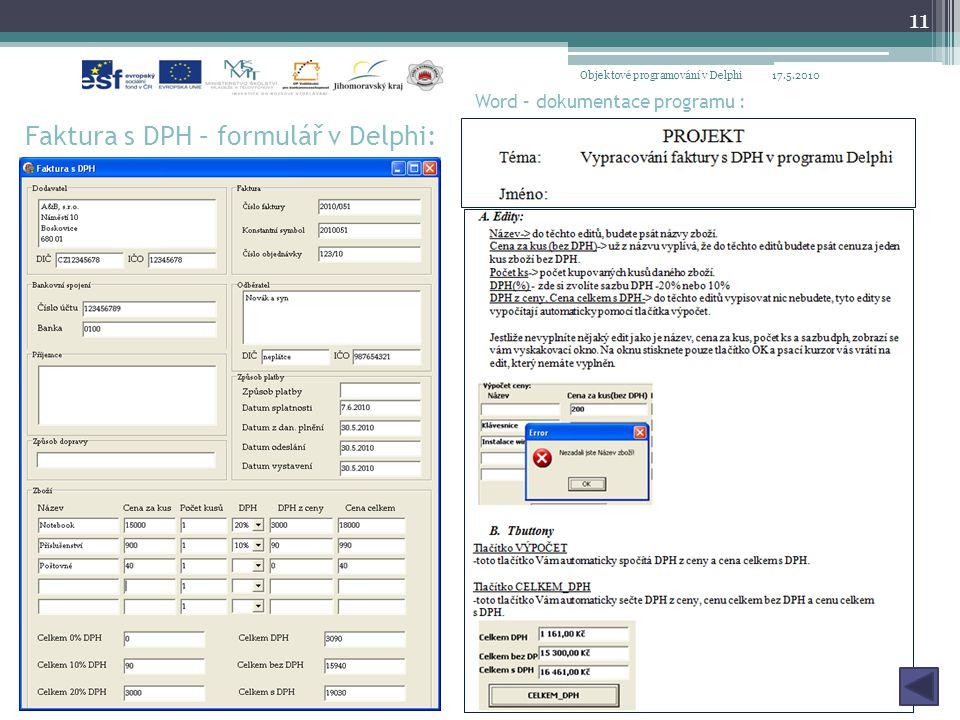 Faktura s DPH – formulář v Delphi: 17.5.2010Objektové programování v Delphi 11 Word – dokumentace programu :