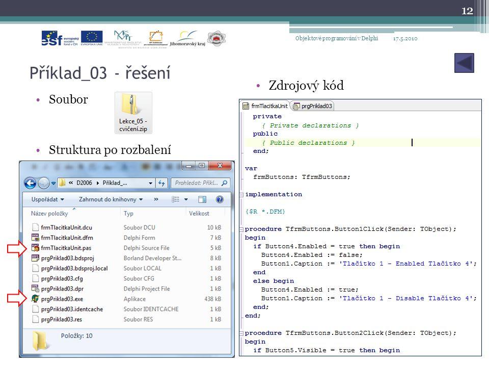 Příklad_03 - řešení Soubor Struktura po rozbalení 17.5.2010Objektové programování v Delphi 12 Zdrojový kód