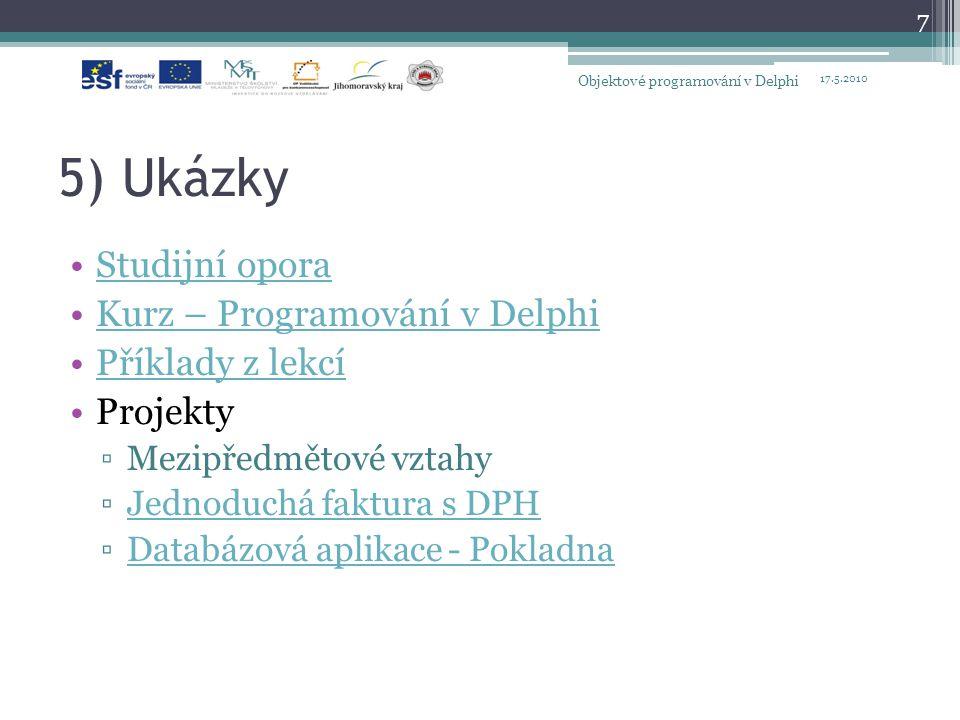 Závěr Diskuse k přednesené problematice Děkuji za pozornost 17.5.2010 Objektové programování v Delphi 8