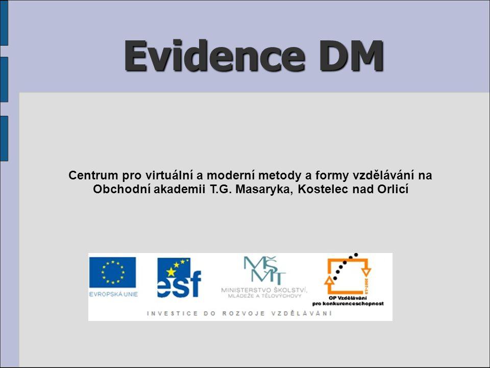 Evidence DM Centrum pro virtuální a moderní metody a formy vzdělávání na Obchodní akademii T.G.