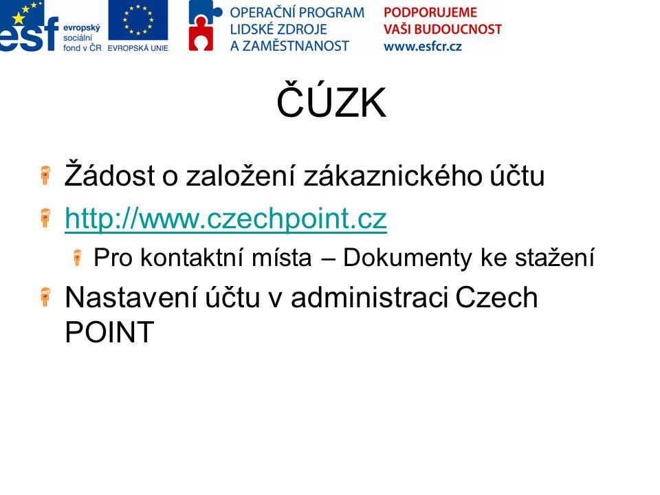 ČÚZK Žádost o založení zákaznického účtu http://www.czechpoint.cz Pro kontaktní místa – Dokumenty ke stažení Nastavení účtu v administraci Czech POINT