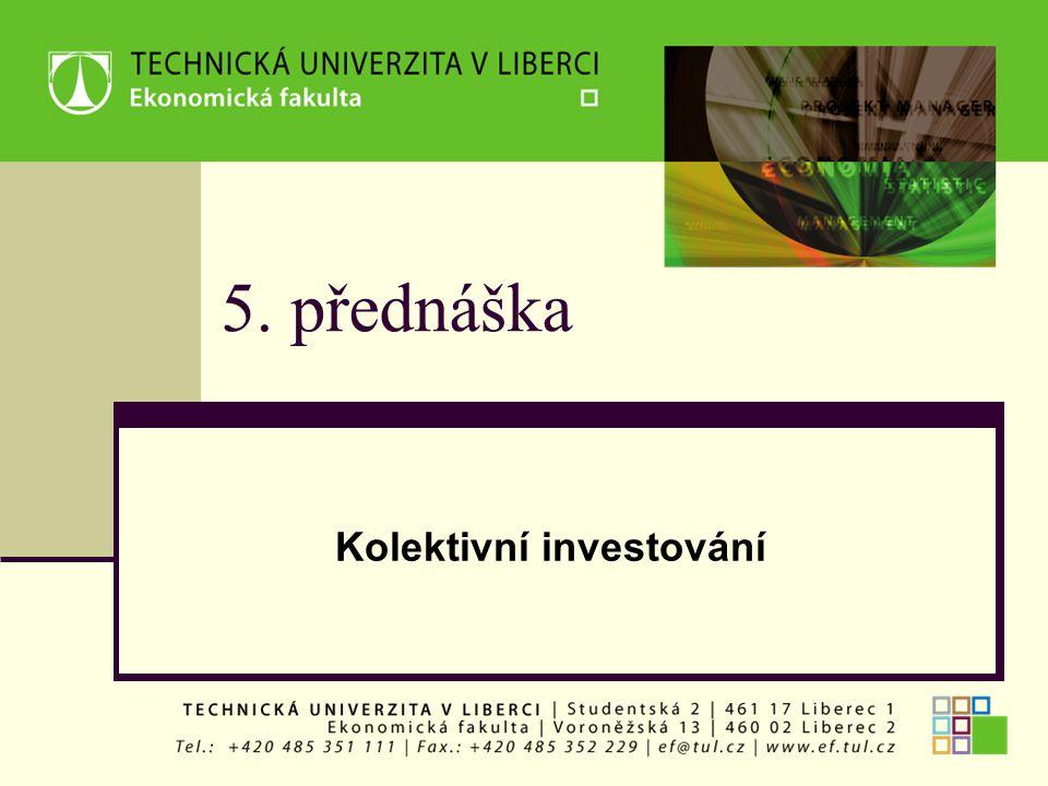 5. přednáška Kolektivní investování