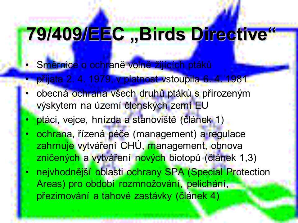 """79/409/EEC """"Birds Directive"""" Směrnice o ochraně volně žijících ptáků přijata 2. 4. 1979, v platnost vstoupila 6. 4. 1981 obecná ochrana všech druhů pt"""