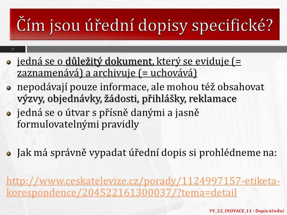 důležitý dokument jedná se o důležitý dokument, který se eviduje (= zaznamenává) a archivuje (= uchovává) výzvy, objednávky, žádosti, přihlášky, rekla