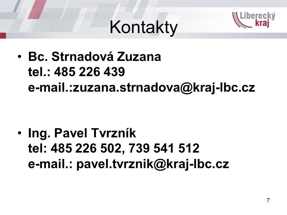 7 Kontakty Bc. Strnadová Zuzana tel.: 485 226 439 e-mail.:zuzana.strnadova@kraj-lbc.cz Ing. Pavel Tvrzník tel: 485 226 502, 739 541 512 e-mail.: pavel