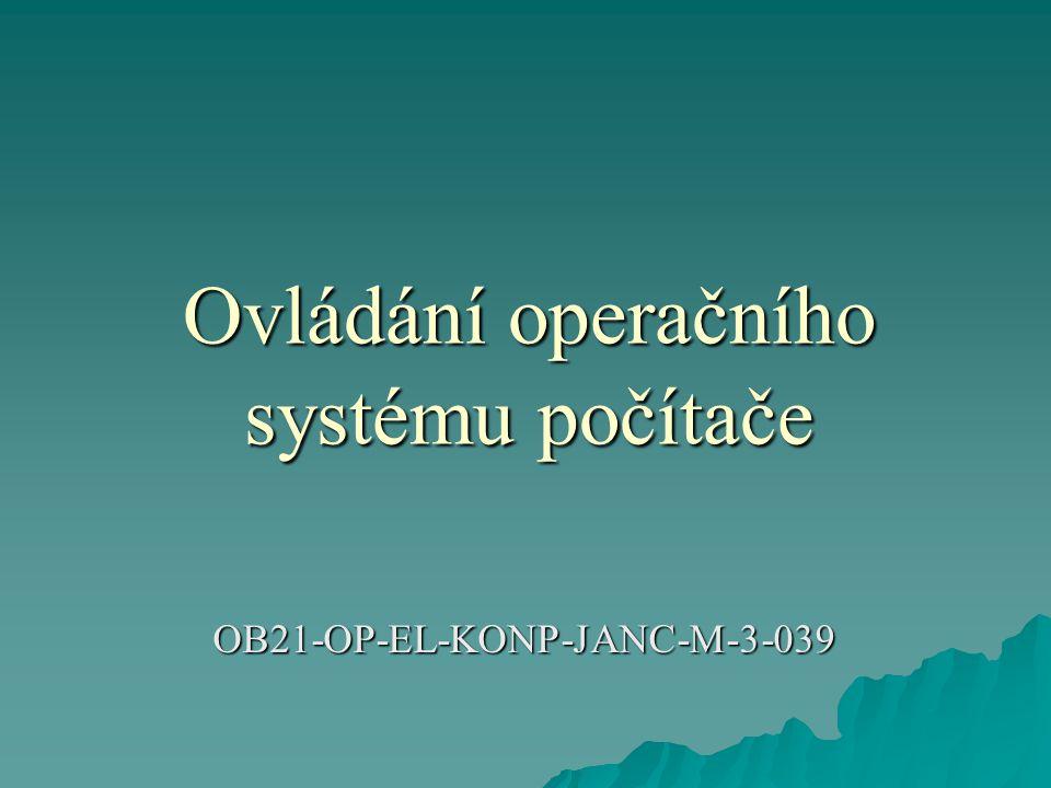 Ovládání operačního systému počítače OB21-OP-EL-KONP-JANC-M-3-039