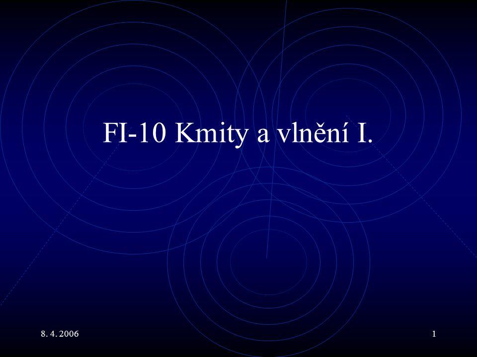 8. 4. 20061 FI-10 Kmity a vlnění I.