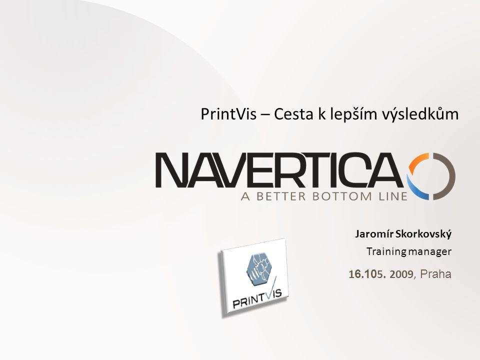 Jaromír Skorkovský Training manager 1 6. 10 5. 2009, Praha PrintVis – Cesta k lepším výsledkům