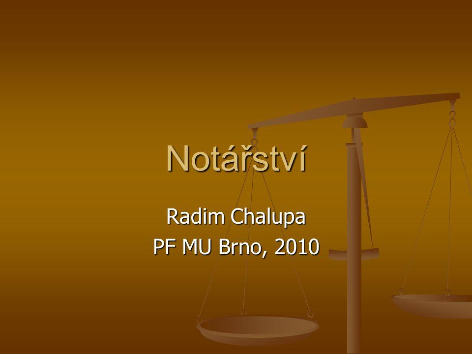 Notářství Radim Chalupa PF MU Brno, 2010