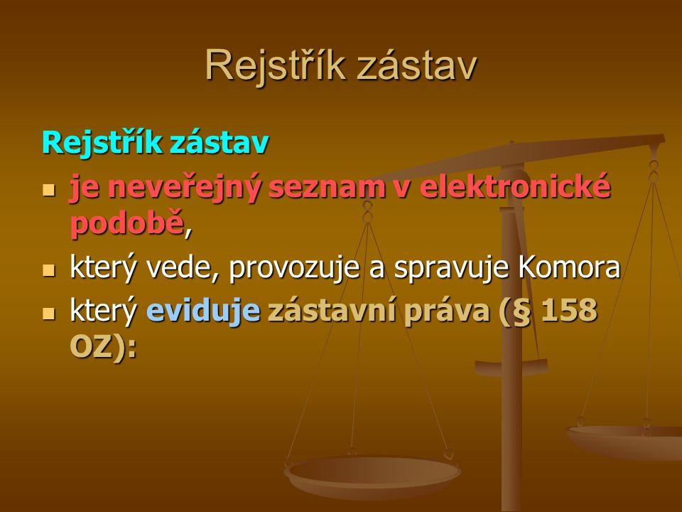 Rejstřík zástav je neveřejný seznam v elektronické podobě, je neveřejný seznam v elektronické podobě, který vede, provozuje a spravuje Komora který ve