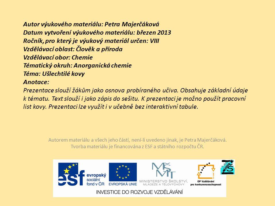 Autor výukového materiálu: Petra Majerčáková Datum vytvoření výukového materiálu: březen 2013 Ročník, pro který je výukový materiál určen: VIII Vzdělá