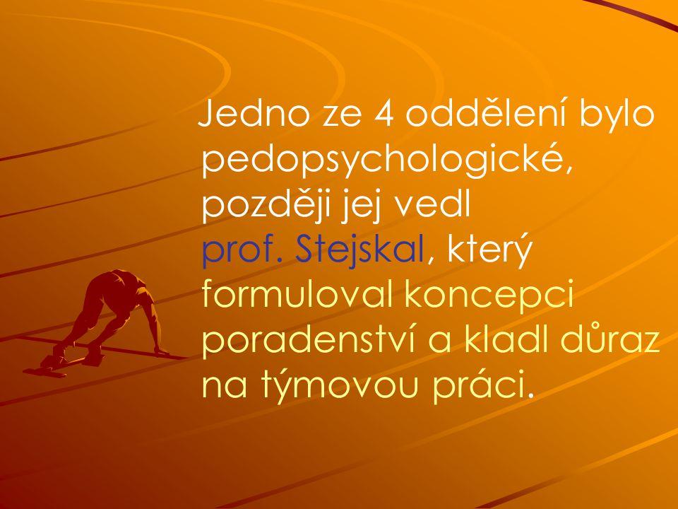 Jedno ze 4 oddělení bylo pedopsychologické, později jej vedl prof.