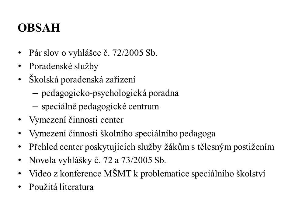 OBSAH Pár slov o vyhlášce č. 72/2005 Sb.