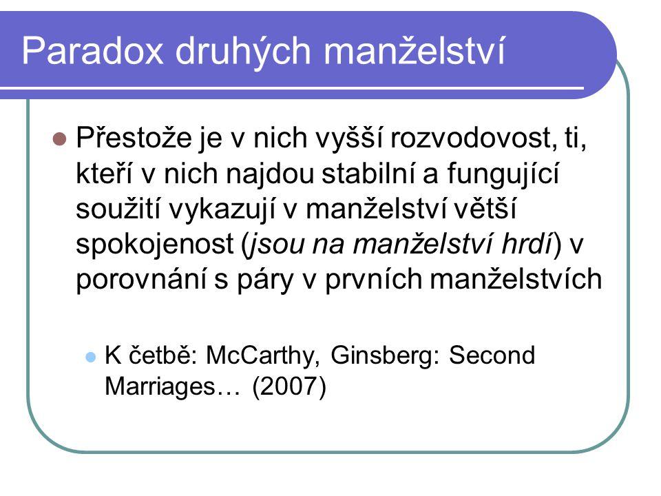 Paradox druhých manželství Přestože je v nich vyšší rozvodovost, ti, kteří v nich najdou stabilní a fungující soužití vykazují v manželství větší spok