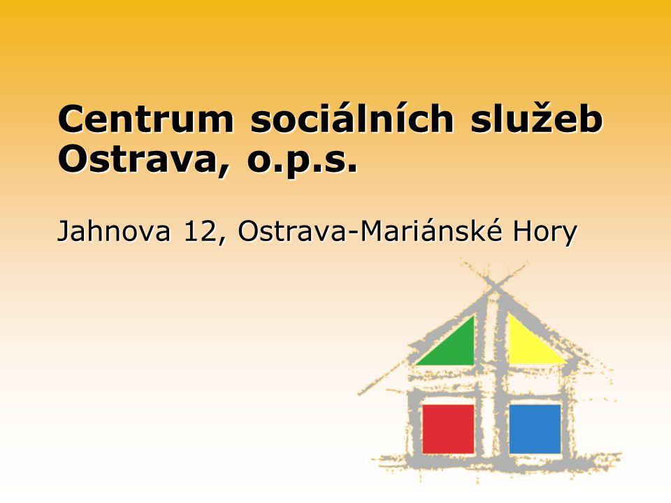 Centrum sociálních služeb Ostrava, o.p.s. Jahnova 12, Ostrava-Mariánské Hory