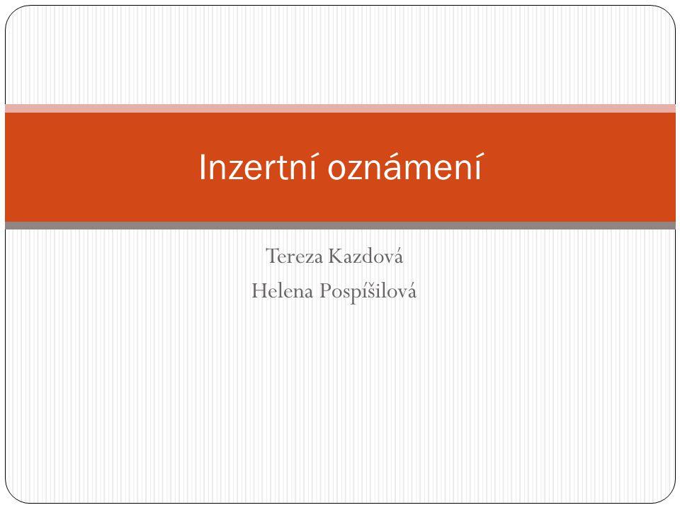 Tereza Kazdová Helena Pospíšilová Inzertní oznámení