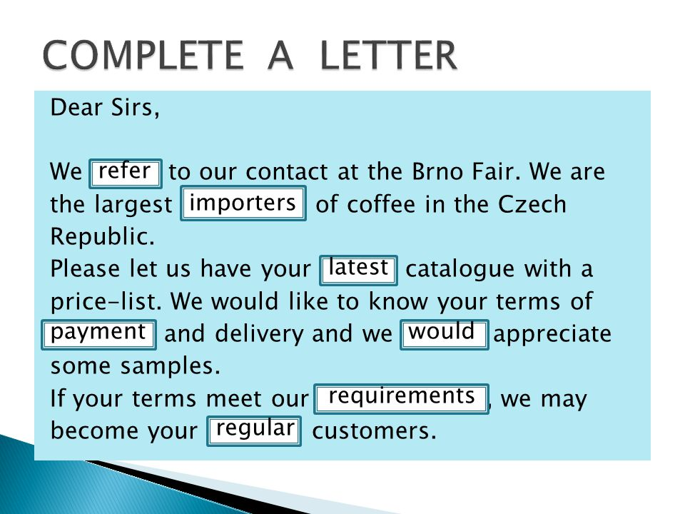 Dear Sirs, We refer to our contact at the Brno Fair.