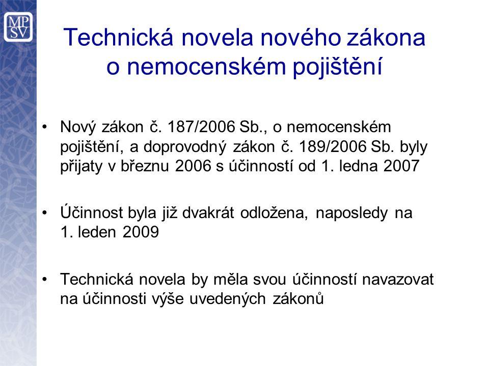 Technická novela nového zákona o nemocenském pojištění Nový zákon č.