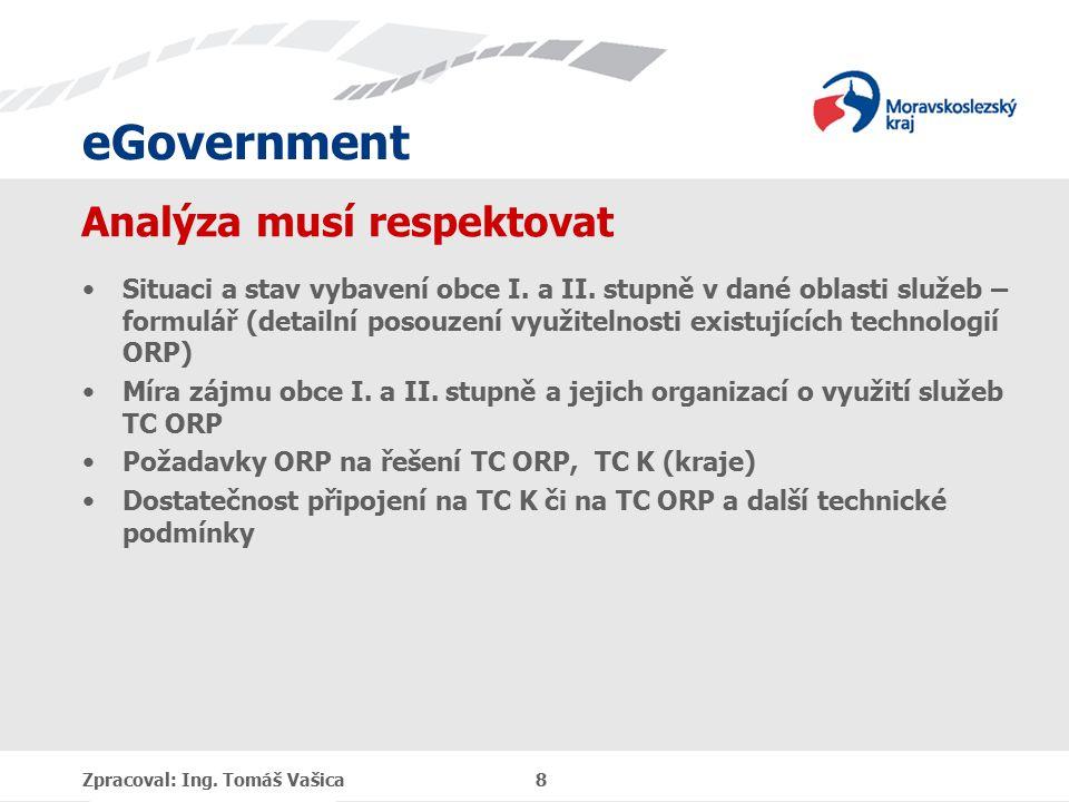 eGovernment Analýza musí respektovat Situaci a stav vybavení obce I.