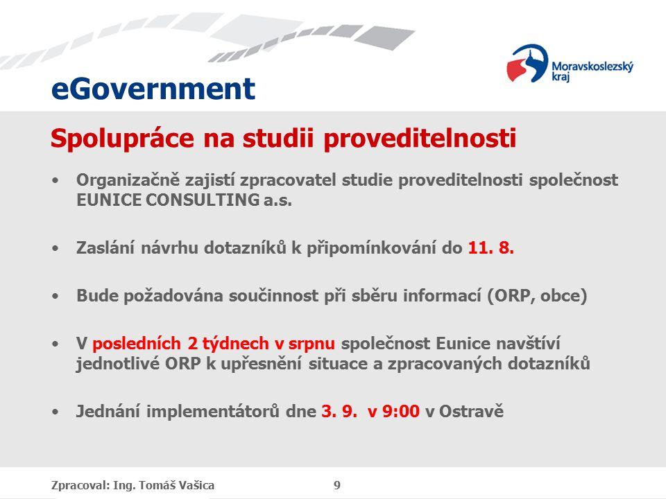 eGovernment Spolupráce na studii proveditelnosti Organizačně zajistí zpracovatel studie proveditelnosti společnost EUNICE CONSULTING a.s.