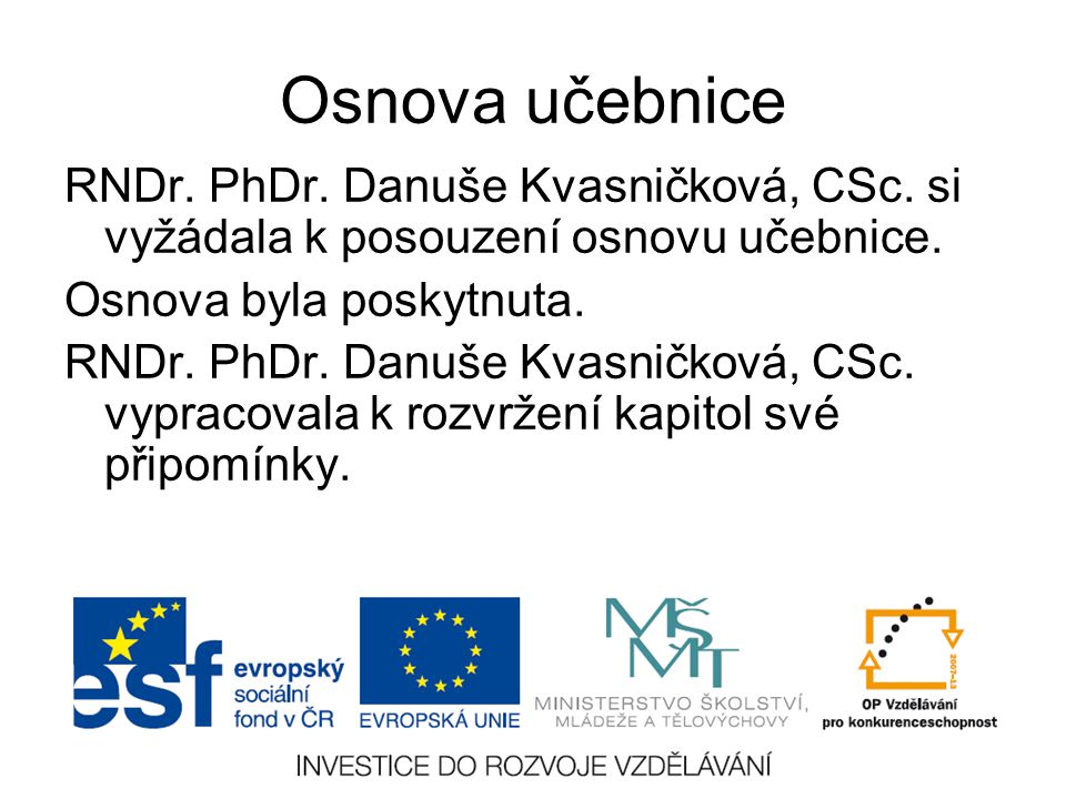 Osnova učebnice RNDr.PhDr. Danuše Kvasničková, CSc.