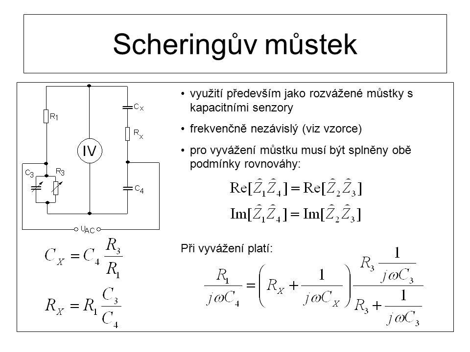 Scheringův můstek využití především jako rozvážené můstky s kapacitními senzory frekvenčně nezávislý (viz vzorce) pro vyvážení můstku musí být splněny