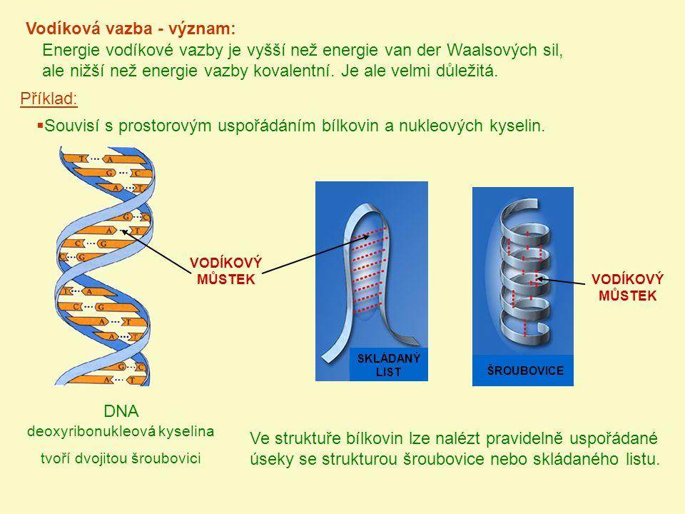 Energie vodíkové vazby je vyšší než energie van der Waalsových sil, ale nižší než energie vazby kovalentní. Je ale velmi důležitá. Vodíková vazba - vý