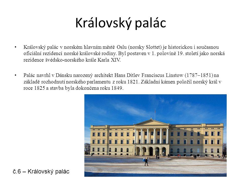 Královský palác Královský palác v norském hlavním městě Oslu (norsky Slottet) je historickou i současnou oficiální rezidencí norské královské rodiny.