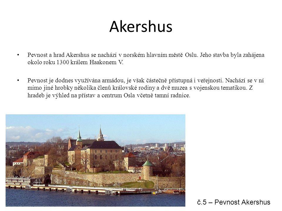 Akershus Pevnost a hrad Akershus se nachází v norském hlavním městě Oslu.