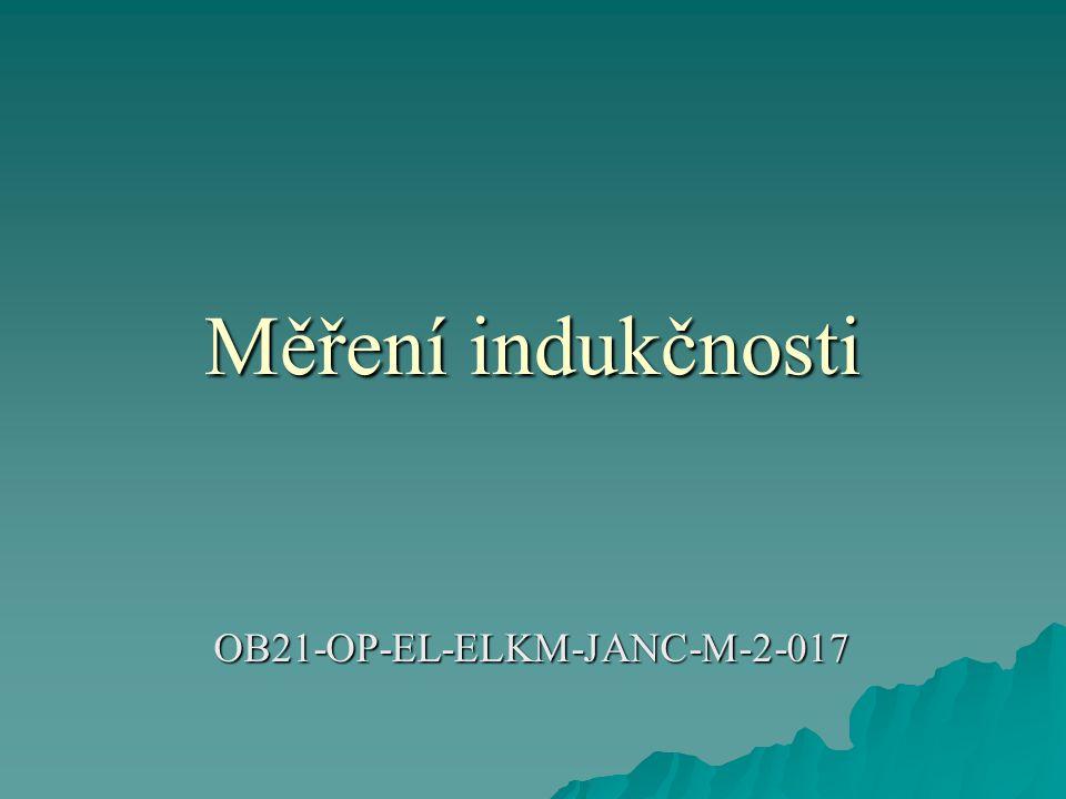 Měření indukčnosti OB21-OP-EL-ELKM-JANC-M-2-017