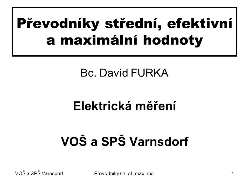 VOŠ a SPŠ VarnsdorfPřevodníky stř.,ef.,max.hod.1 Převodníky střední, efektivní a maximální hodnoty Bc.
