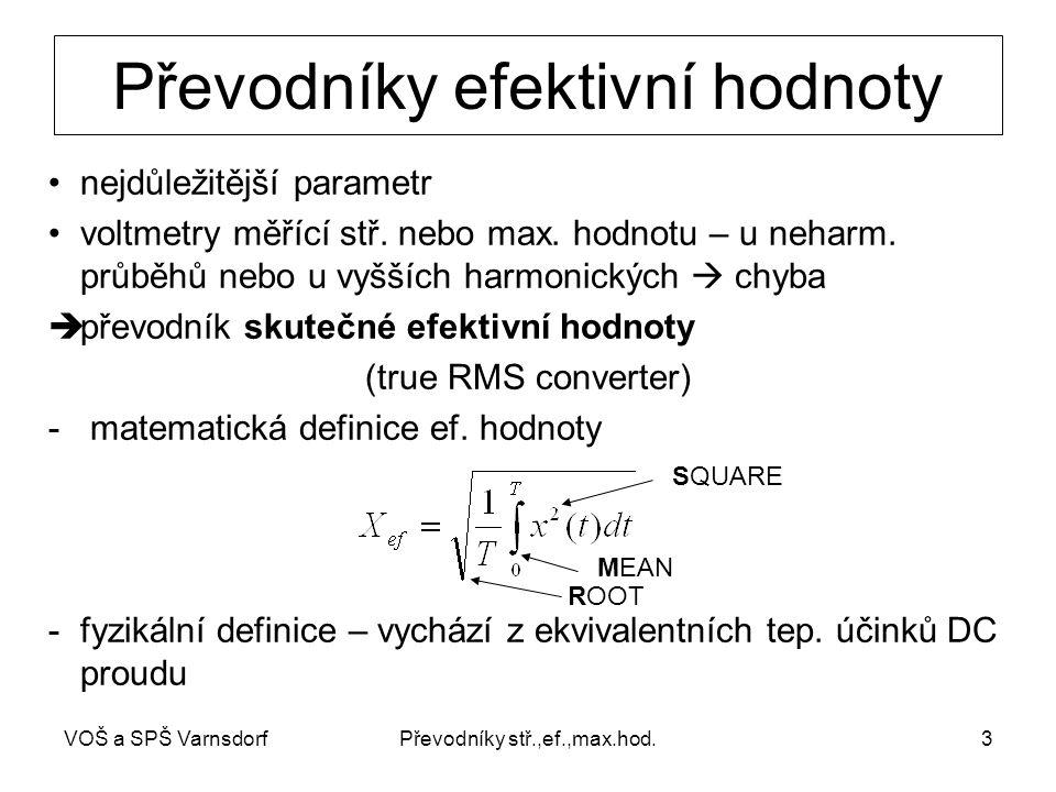 VOŠ a SPŠ VarnsdorfPřevodníky stř.,ef.,max.hod.3 Převodníky efektivní hodnoty nejdůležitější parametr voltmetry měřící stř.
