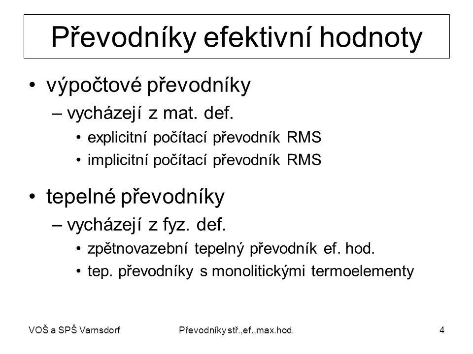 VOŠ a SPŠ VarnsdorfPřevodníky stř.,ef.,max.hod.4 Převodníky efektivní hodnoty výpočtové převodníky –vycházejí z mat.