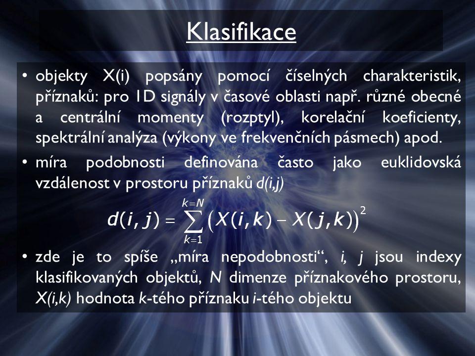 Klasifikace objekty X(i) popsány pomocí číselných charakteristik, příznaků: pro 1D signály v časové oblasti např. různé obecné a centrální momenty (ro