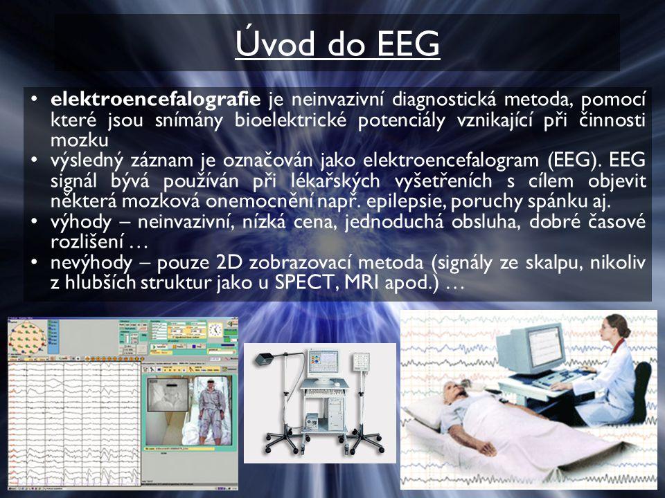 Úvod do EEG elektroencefalografie je neinvazivní diagnostická metoda, pomocí které jsou snímány bioelektrické potenciály vznikající při činnosti mozku