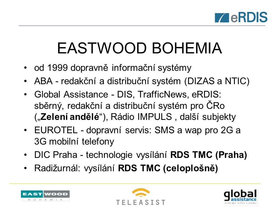 """EASTWOOD BOHEMIA od 1999 dopravně informační systémy ABA - redakční a distribuční systém (DIZAS a NTIC) Global Assistance - DIS, TrafficNews, eRDIS: sběrný, redakční a distribuční systém pro ČRo (""""Zelení andělé ), Rádio IMPULS, další subjekty EUROTEL - dopravní servis: SMS a wap pro 2G a 3G mobilní telefony DIC Praha - technologie vysílání RDS TMC (Praha) Radižurnál: vysílání RDS TMC (celoplošně)"""