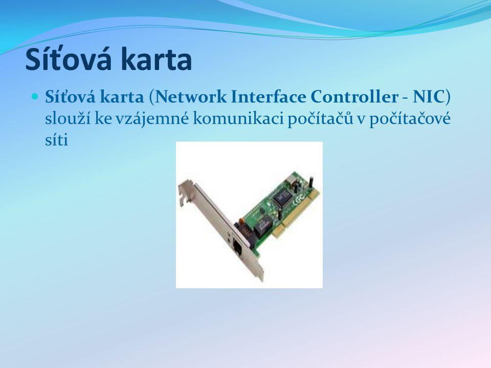 Síťová karta Síťová karta (Network Interface Controller - NIC) slouží ke vzájemné komunikaci počítačů v počítačové síti