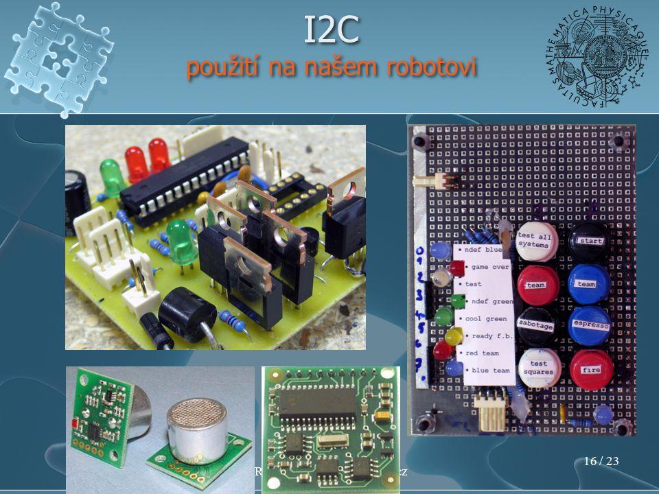Tým MART – http://eurobot.matfyz.cz 15 / 23 I2C použití na našem robotovi