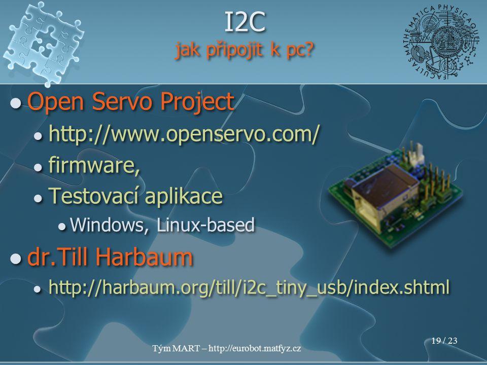 Tým MART – http://eurobot.matfyz.cz 18 / 23 I2C jak připojit k pc?