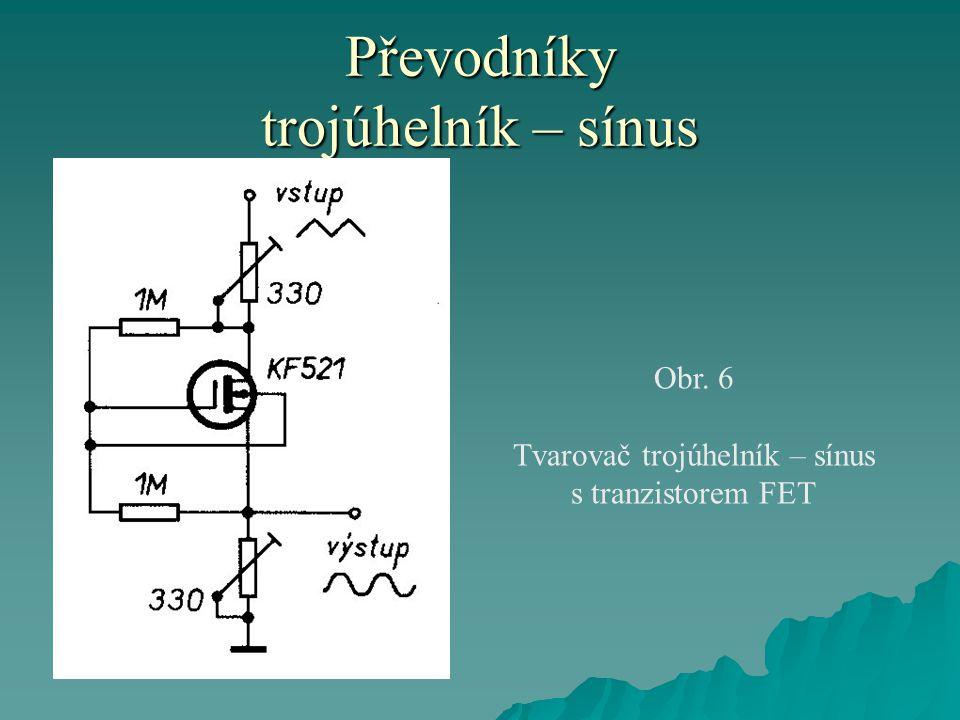 Převodníky trojúhelník – sínus Obr. 6 Tvarovač trojúhelník – sínus s tranzistorem FET