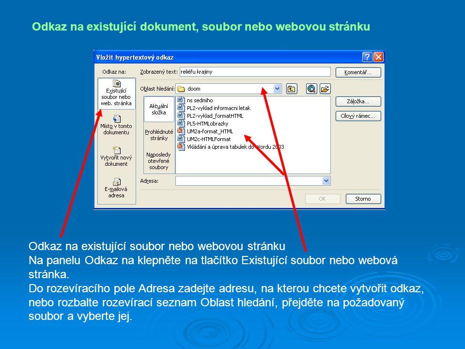 Odkaz na existující dokument, soubor nebo webovou stránku Odkaz na existující soubor nebo webovou stránku Na panelu Odkaz na klepněte na tlačítko Exis