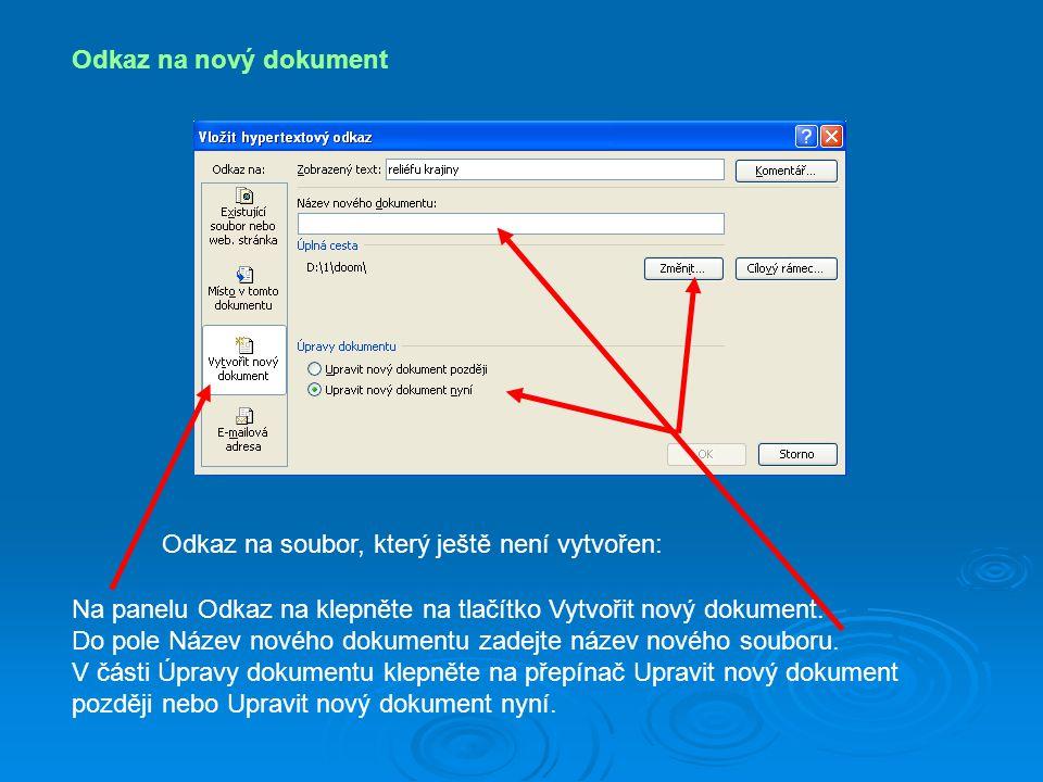 Odkaz na nový dokument Na panelu Odkaz na klepněte na tlačítko Vytvořit nový dokument. Do pole Název nového dokumentu zadejte název nového souboru. V