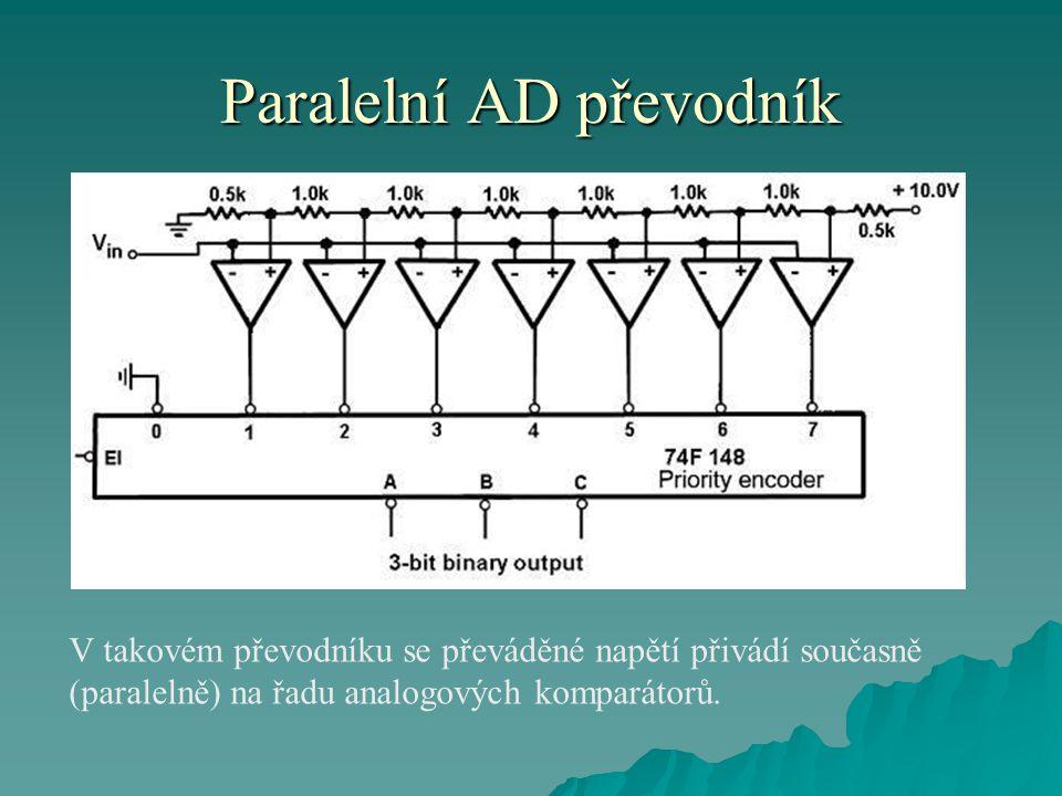 Paralelní AD převodník V takovém převodníku se převáděné napětí přivádí současně (paralelně) na řadu analogových komparátorů.